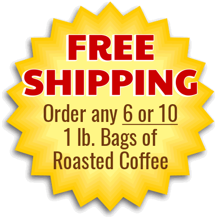 Free Shipping on 6 lbs. or more of roasted Kona Coffee