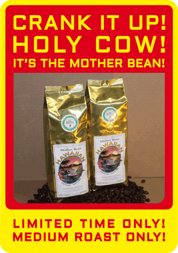Limited Time Only! Mother Bean by Kona Premium Coffee
